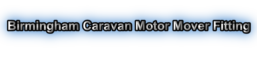 Birmingham Caravan Motor Mover Fitting